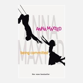 Being Committed By Anna Maxted Curtis Brown border=